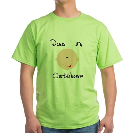 Due in October Green T-Shirt