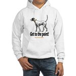 Get to the point! Hooded Sweatshirt