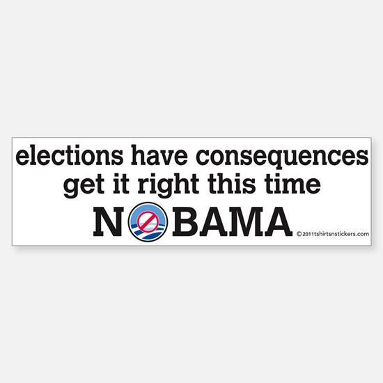 Elections Have Consequences Nobama Bumper Bumper Sticker