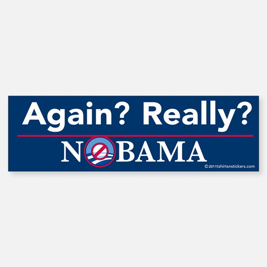 Again? Really? Nobama Bumper Bumper Sticker