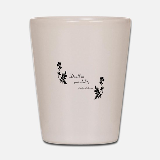 Dwell in Possibility Shot Glass