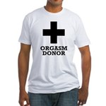 Orgasm Donor Fitted T-Shirt