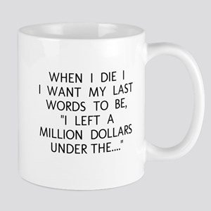 WHEN I DIE Mugs