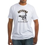 Setters- Do it in the field! Fitted T-Shirt