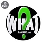 "Radio WHAT 3.5"" Button (10 pack)"