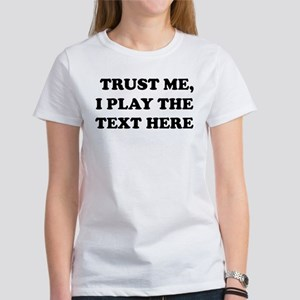 Trust Me Personalize Women's Classic White T-Shirt