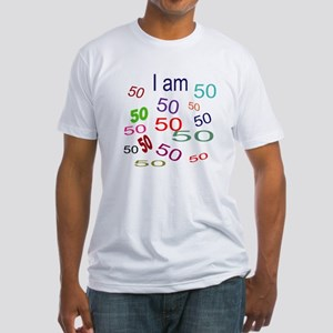 I Am 50 Fitted T-Shirt