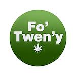 """Fo' Twen'y 3.5"""" Button"""