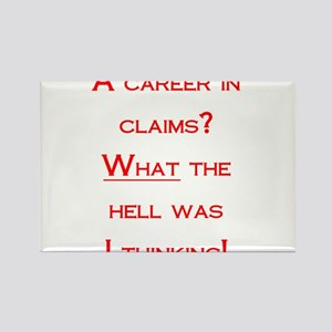 A Career in Claims? Rectangle Magnet