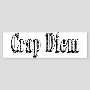 CRAP DIEM (Crappy Day) Sticker (Bumper)