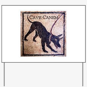 """Cave Canem"" Yard Sign"