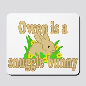 Owen is a Snuggle Bunny Mousepad