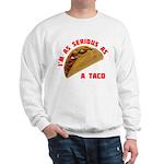 Serious! Sweatshirt
