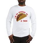 Serious! Long Sleeve T-Shirt