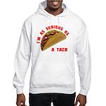 Serious! Hooded Sweatshirt