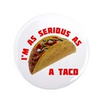 """Serious! 3.5"""" Button (100 pack)"""