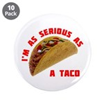 """Serious! 3.5"""" Button (10 pack)"""