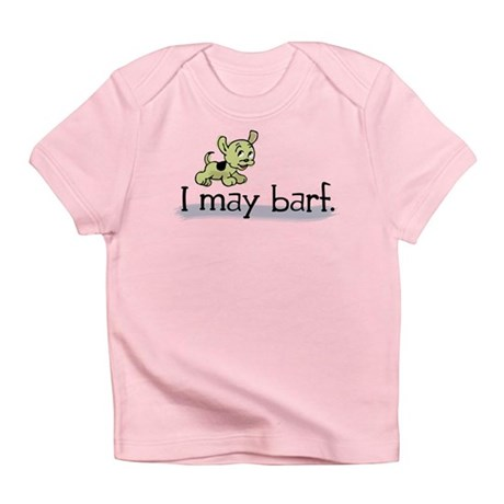 I may barf Infant T-Shirt