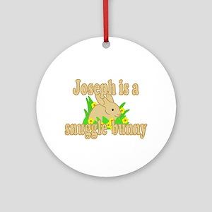 Joseph is a Snuggle Bunny Ornament (Round)