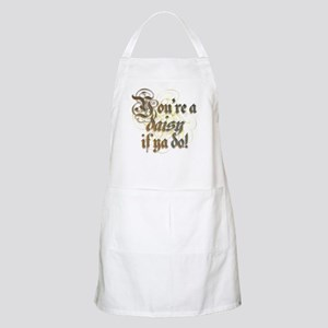 """You're a daisy if ya do!"" Apron"