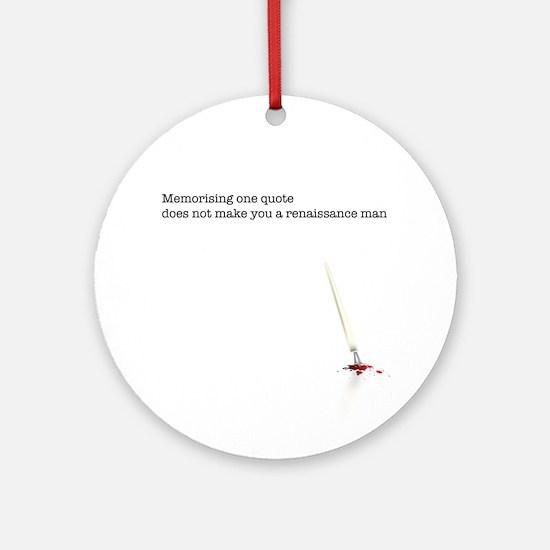 Memorising a quote... Ornament (Round)