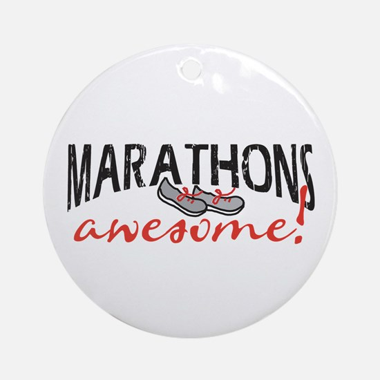Marathons awesome! Ornament (Round)