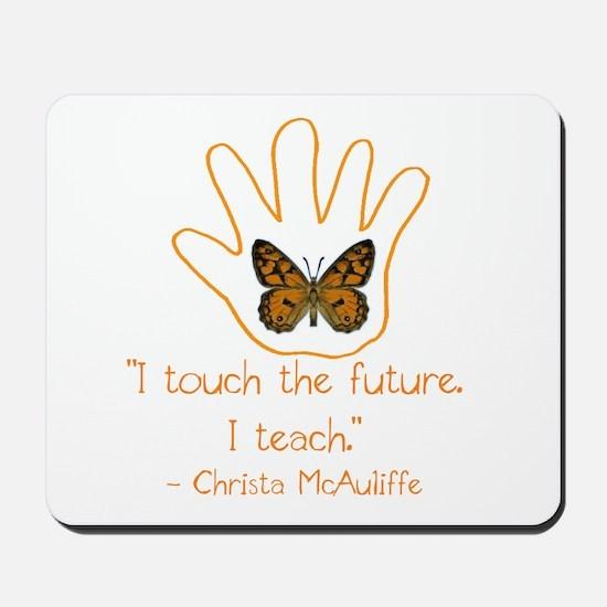 I Touch The Future. I Teach. Mousepad