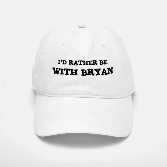 With Bryan Baseball Baseball Cap