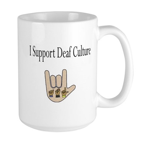 I support Deaf culture Large Mug
