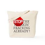 Stop the Freakin' Fracking Al Tote Bag