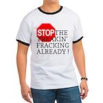 Stop the Freakin' Fracking Al Ringer T