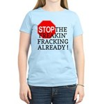 Stop the Freakin' Fracking Al Women's Light T-Shir