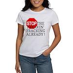 Stop the Freakin' Fracking Al Women's T-Shirt