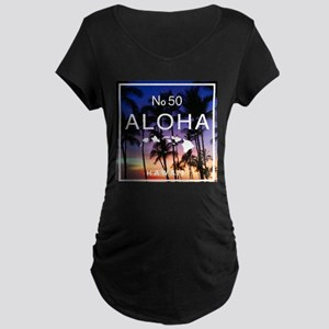 Aloha Hawaii No 50 Hawaiian Suns Maternity T-Shirt