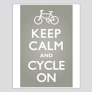 Keep Calm Cycle On Small Poster