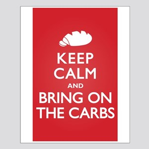 Keep Calm Bring on Carbs Small Poster