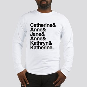 Wives of Henry VIII Long Sleeve T-Shirt