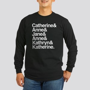 Wives of Henry VIII Long Sleeve Dark T-Shirt