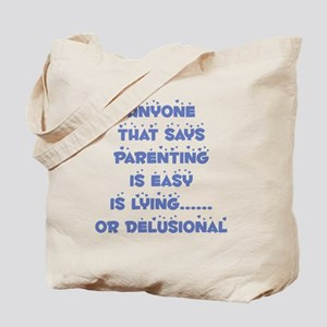 Anyone that says parenting is Tote Bag