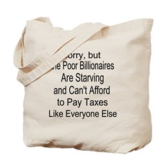 Billionaires Can't Afford Taxes Tote Bag
