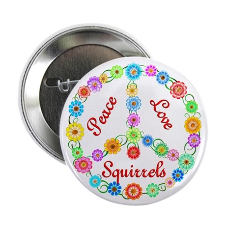 """Peace Love Squirrels 2.25"""" Button (10 pack)"""