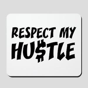 Respect my HUSTLE Mousepad