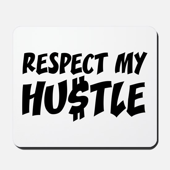 Respect my HUSTLE Mousepad