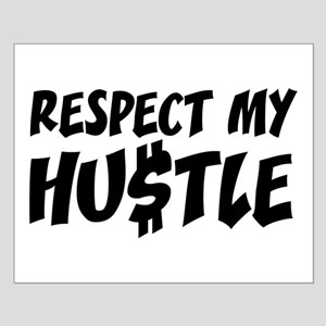 Respect my HUSTLE Small Poster