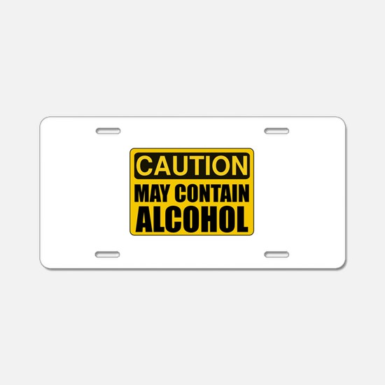 Caution May Contain Alcohol Aluminum License Plate