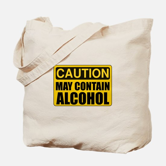 Caution May Contain Alcohol Tote Bag