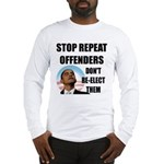 Stop Repeat Offenders Long Sleeve T-Shirt