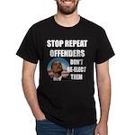 Stop Repeat Offenders Dark T-Shirt