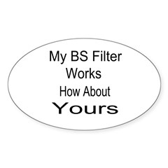 My BS Filter Works Sticker (Oval)