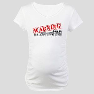 Warning Maternity T-Shirt